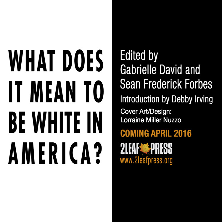 Last Call for WHITE IN AMERICA Anthology