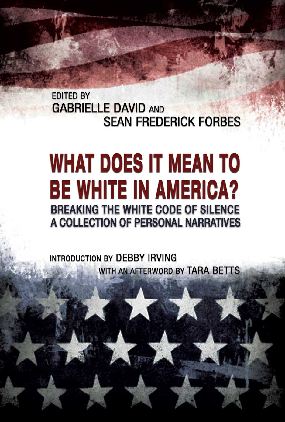 """2Leaf Press Announces the Publication of its Highly Anticipated Book, """"What Does It Mean To Be White In America?"""""""
