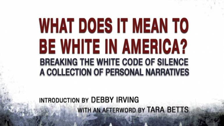 "2Leaf Press Announces the Publication of its Highly Anticipated Book, ""What Does It Mean To Be White In America?"""