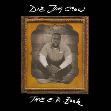 2Leaf Press Publishes DIE JIM CROW EP THE BOOK