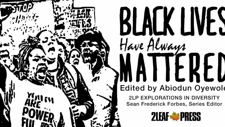 2LP Announces Open Call Submissions for the Anthology, BLACK LIVES HAVE ALWAYS MATTERED Edited by Abiodun Oyewole